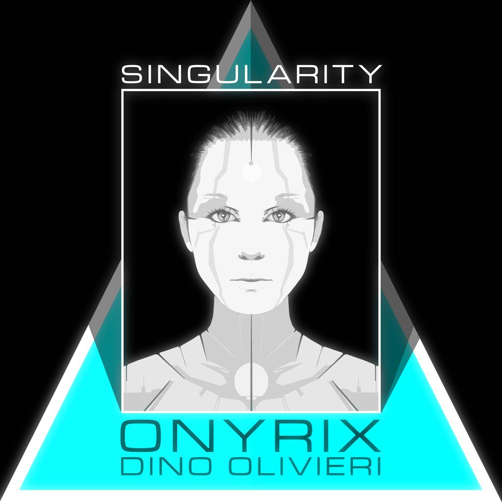 ONYRIX / Dino Olivieri - Singularity - Album Cover