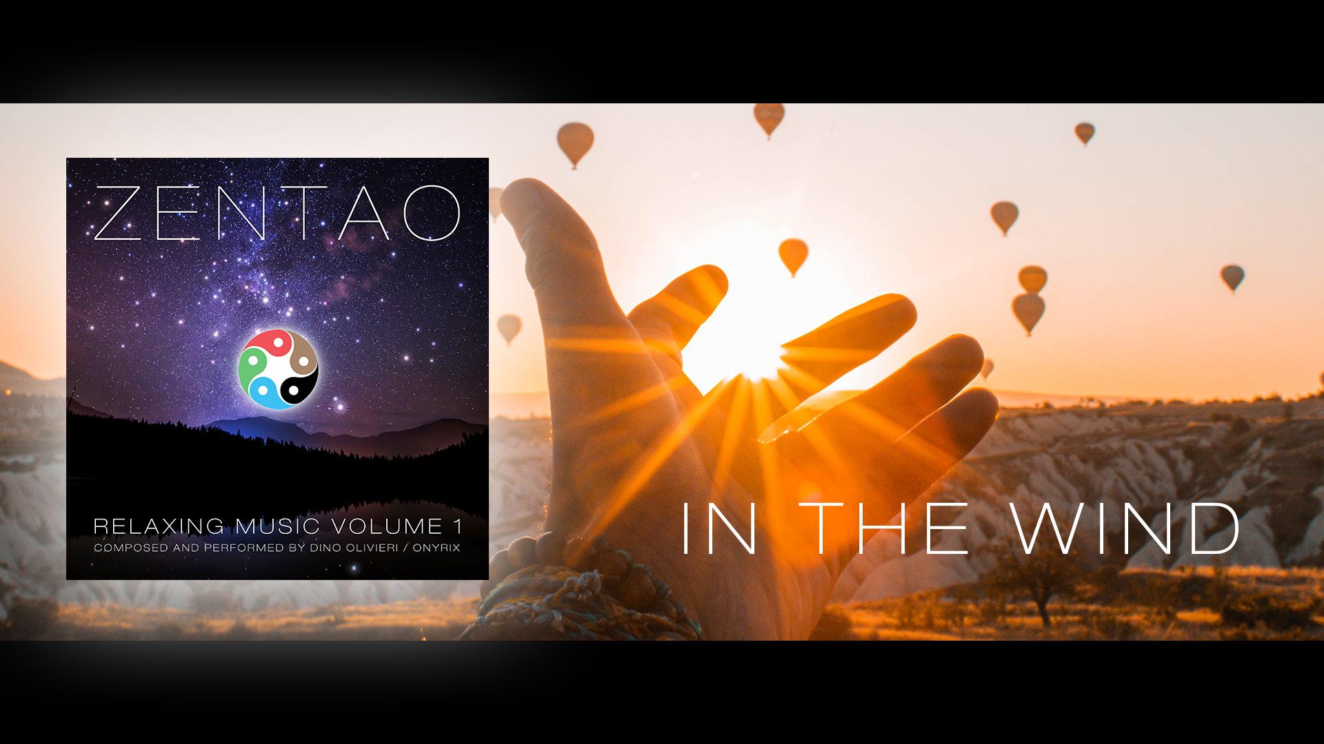 In the Wind - Zentao Relaxing Music Volume 1 - Dino Olivieri / Onyrix