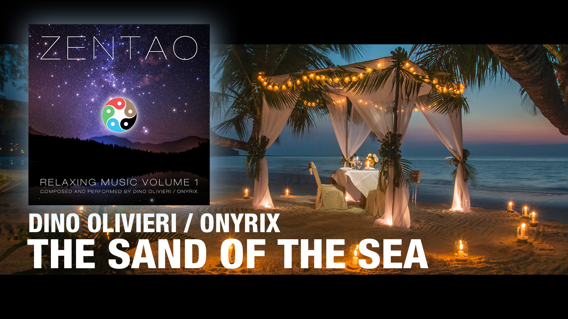 The Sand of the Sea - ZENTAO Relaxing Music Volume 1 by Dino Olivieri