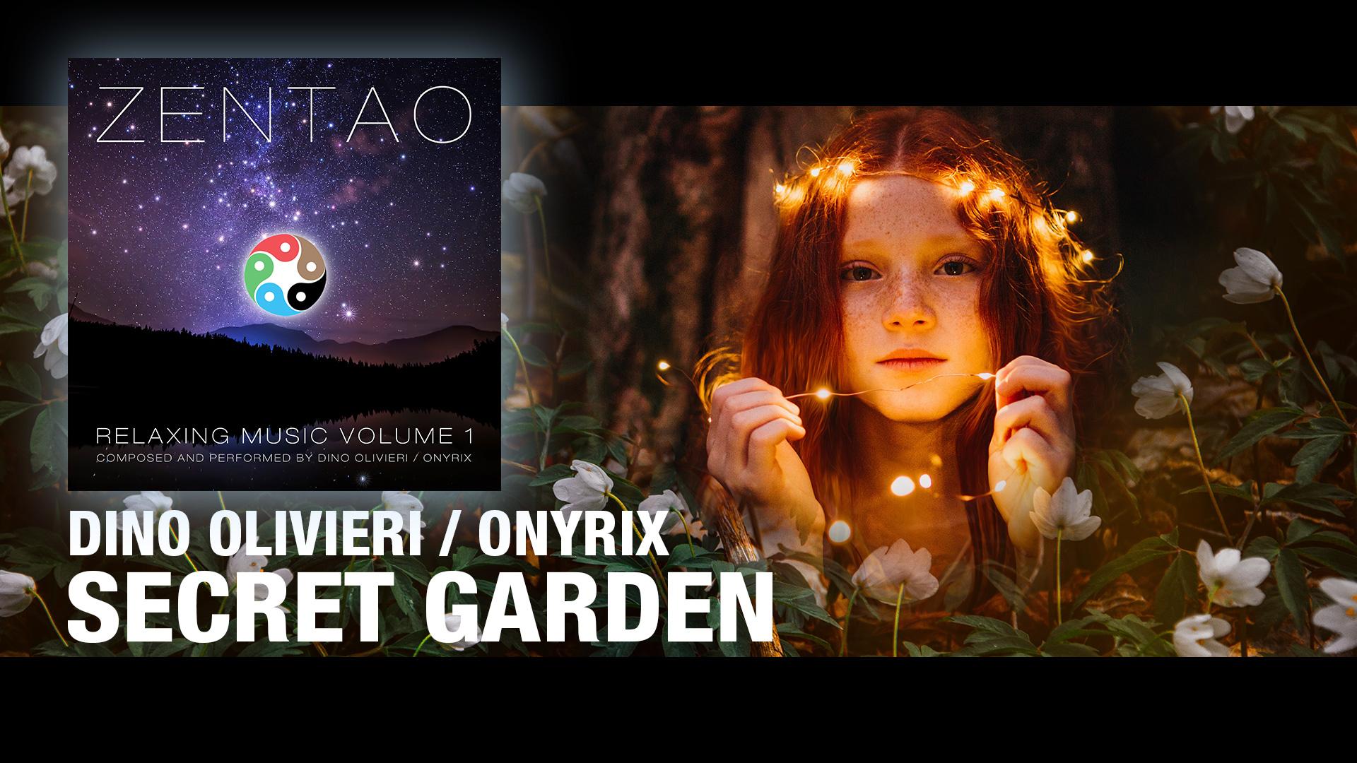 Secret Garden - ZENTAO Relaxing Music Volume 1 by Dino Olivieri